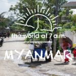 【 1min movie 】Myanmar at 7a.m.